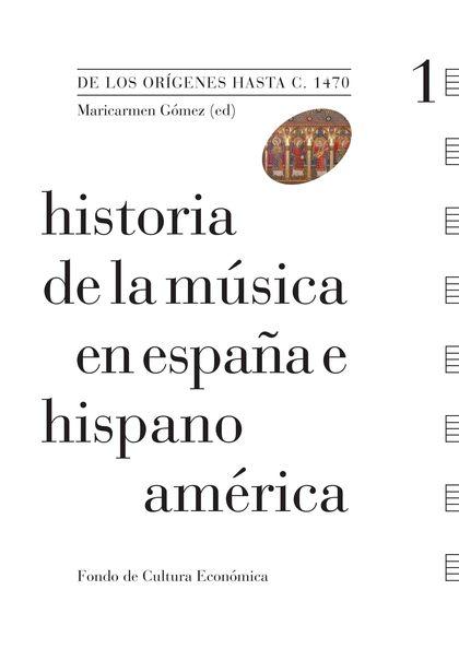 Historia de la Música en España e Hispanoamérica, I : De los orígenes hasta c. 1470