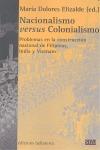 NACIONALISMO VERSUS COLONIALISMO : PROBLEMAS EN LA CONSTRUCCIÓN NACIONAL DE FILIPINAS, INDIA Y