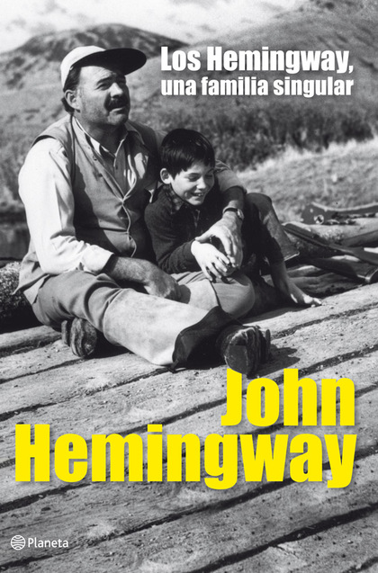 LOS HEMINGWAY, UNA FAMILIA SINGULAR
