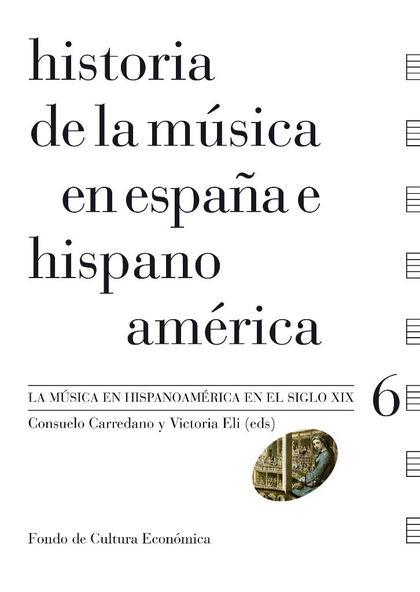 HISTORIA DE LA MÚSICA EN ESPAÑA E HISPANOAMÉRICA. LA MÚSICA EN HISPANOAMÉRICA EN EL SIGLO XIX