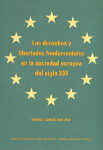 LOS DERECHOS Y LIBERTADES FUNDAMENTALES EN LA SOCIEDAD EUROPEA DEL SIGLO XXI : ANÁLISIS DE LA I