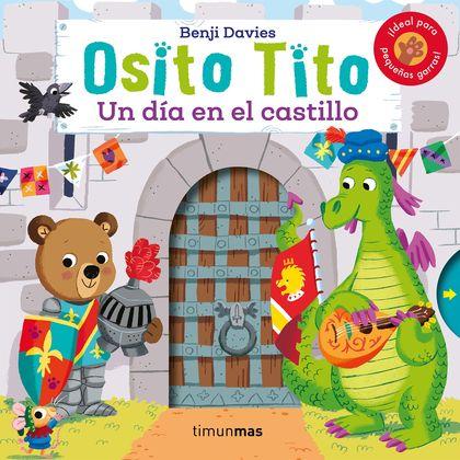 OSITO TITO. UN DÍA EN EL CASTILLO.