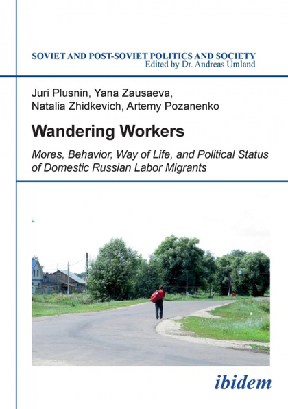 WANDERING WORKERS. MORES, BEHAVIOR, WAY OF LIFE, AND POLITICAL STATUS OF DOMESTI