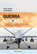 GUERRA DE DRONES. POLITICA, TECNOLOGIA Y CAMBIO SOCIAL EN LOS NUEVOS CONFLICTOS