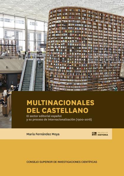 MULTINACIONALES DEL CASTELLANO : EL SECTOR EDITORIAL ESPAÑOL Y SU PROCESO DE INT