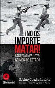 ¡NO OS IMPORTE MATAR!                                                           SANFERMINES 197