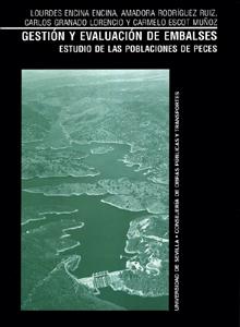 GESTIÓN Y EVALUACIÓN DE EMBALSES : ESTUDIO DE LAS POBLACIONES DE PECES