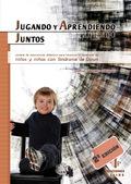 JUGANDO Y APRENDIENDO JUNTOS : MODELO DE INTERVENCIÓN DIDÁCTICO PARA FAVORECER EL DESARROLLO DE
