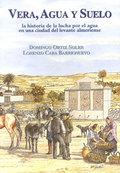 VERA, AGUA Y SUELO : LA HISTORIA DE LA LUCHA POR EL AGUA EN UNA CIUDAD DEL LEVANTE ALMERIENSE