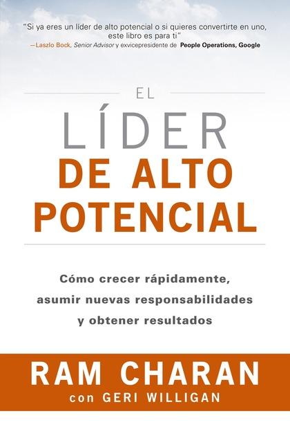 EL LÍDER DE ALTO POTENCIAL                                                      CÓMO CRECER RÁP
