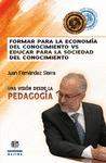 FORMAR PARA LA ECONOMÍA DEL CONOCIMIENTO VS. EDUCAR PARA LA SOCIEDAD DEL CONOCIMIENTO