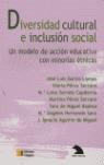 DIVERSIDAD CULTURAL E INCLUSIÓN SOCIAL, UN MODELO DE ACCIÓN EDUCATIVA CON MINORÍAS ÉTNICAS