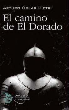 EL CAMINO DE EL DORADO.