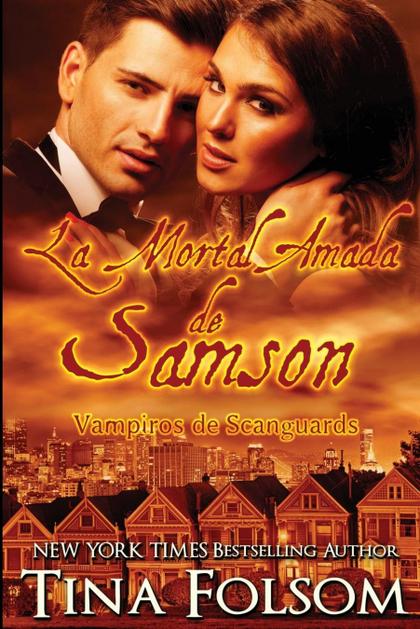 LA MORTAL AMADA DE SAMSON.