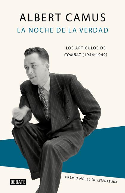 LA NOCHE DE LA VERDAD. LOS ARTÍCULOS DE COMBAT (1944-1947)