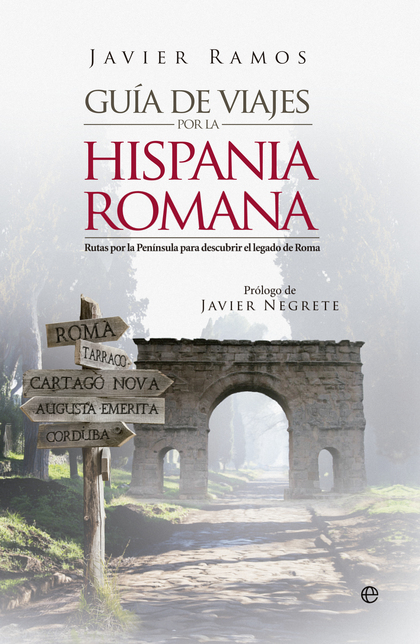 GUÍA DE VIAJE POR LA HISPANIA ROMANA