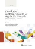 CUESTIONES CONTROVERTIDAS DE LA REGULACIÓN BANCARIA. GOBIERNO, SUPERVISIÓN Y RESOLUCIÓN DE ENTI