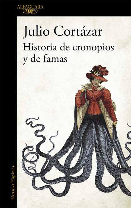 HISTORIAS Y CRONOPIOS Y DE FAMAS