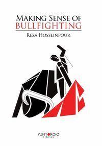MAKING SENSE OF BULLFIGHTING