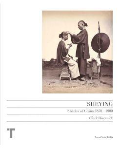 SHEYING : SHADES OF CHINA, 1850-1900