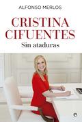 CRISTINA CIFUENTES . SIN ATADURAS