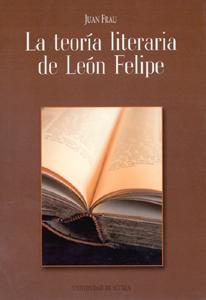 LA TEORÍA LITERARIA DE LEÓN FELIPE