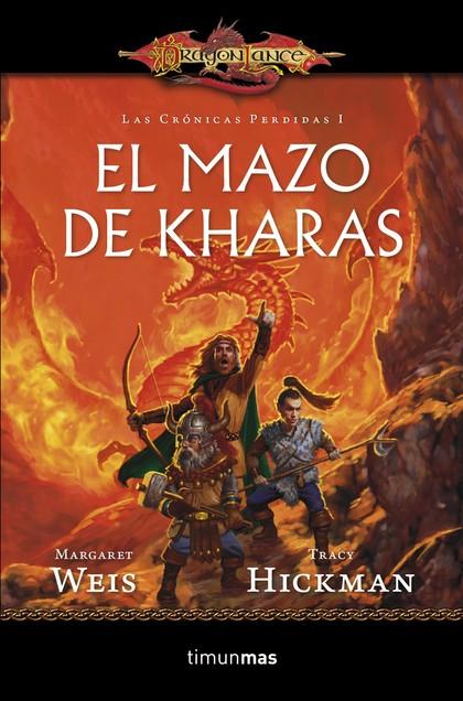EL MAZO DE KHARAS. LAS CRÓNICAS PERDIDAS. VOL. I
