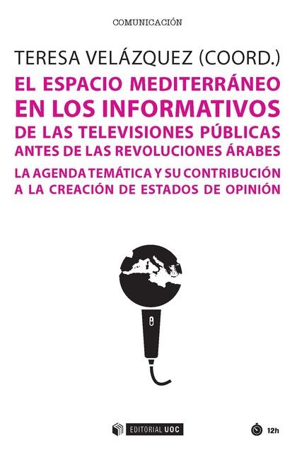 EL ESPACIO MEDITERRÁNEO EN LOS INFORMATIVOS DE LAS TELEVISIONES PÚBLICAS ANTES D. LA AGENDA TEM