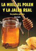 LA MIEL, EL POLEN Y LA JALEA REAL