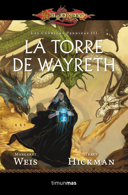LA TORRE DE WAYRETH. LAS CRÓNICAS PERDIDAS.VOL. III