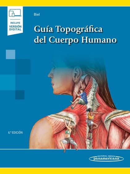 GUÍA TOPOGRÁFICA DEL CUERPO HUMANO (INCLUYE VERSIÓN DIGITAL).