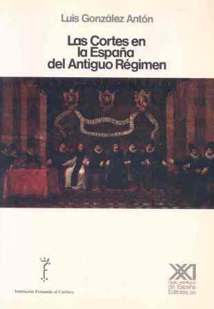 CORTES EN LA ESPAÑA DEL ANTIGUO RÉGIMEN, LAS