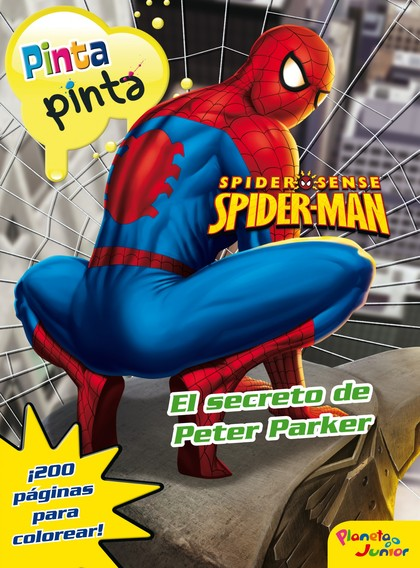 SPIDERMAN. PINTA PINTA. EL SECRETO DE PETER PARKER