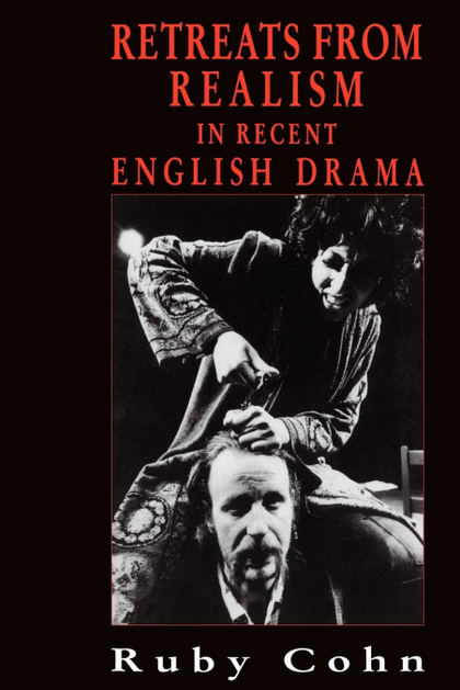 RETREATS FROM REALISM IN RECENT ENGLISH DRAMA