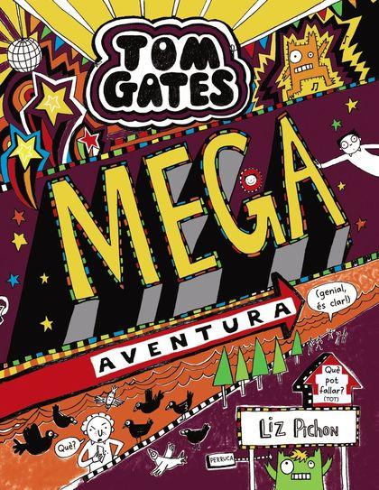 TOM GATES: MEGA AVENTURA (GENIAL, ÉS CLAR!).