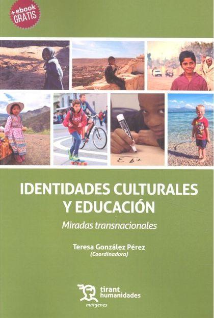 IDENTIDADES CULTURALES Y EDUCACION MIRADAS TRANSNACIONALES