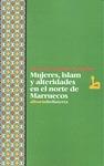 MUJERES, ISLAM Y ALTERIDADES EN EL NORTE DE MARRUECOS