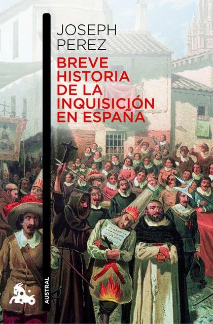 BREVE HISTORIA DE LA INQUISICIÓN EN ESPAÑA.