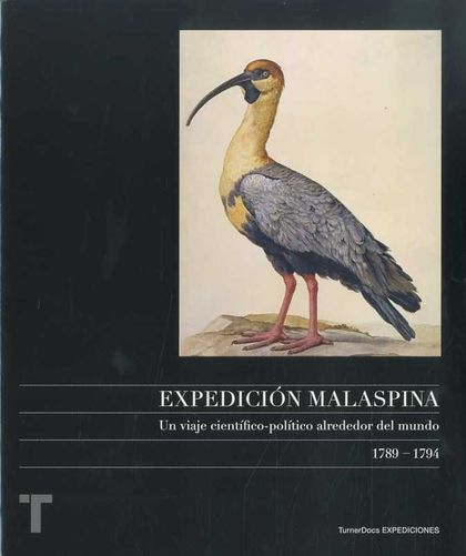 THE MALASPINA EXPEDITION : A SCIENTIFIC AND POLITICAL VOYAGE AROUND THE WORLD, 1789-1794