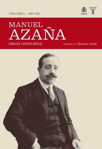 MANUEL AZAÑA VOL.I: 1897-1920.OBRAS COMPLETAS