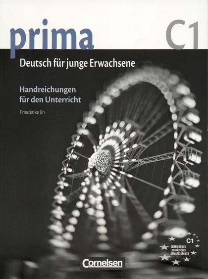 PRIMA C1. BAND 7: HANDREICHUNGEN FÜR DEN UNTERRICHT                             HANDREICHUNGEN