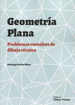 GEOMETRÍA PLANA, PROBLEMAS RESUELTOS DE DIBUJO TÉCNICO.