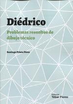 DIÉDRICO, PROBLEMAS RESUELTOS DE DIBUJO TÉCNICO.