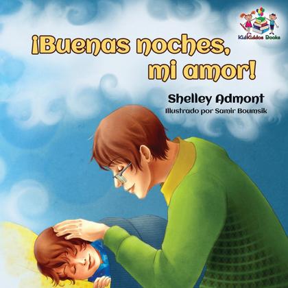 ¡BUENAS NOCHES, MI AMOR!. GOODNIGHT, MY LOVE! - SPANISH CHILDREN´S BOOK