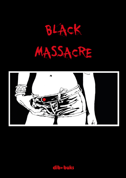 BLACK MASSACRE.