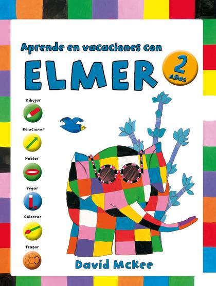 APRENDE EN VACACIONES CON ELMER (ELMER. CUADERNOS DE VACACIONES 2 AÑOS).