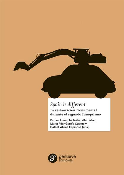 SPAIN IS DIFFERENT. LA RESTAURACIÓN MONUMENTAL DURANTE EL SEGUNDO FRANQUISMO