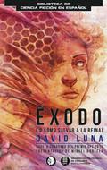ÉXODO (O CÓMO SALVAR A LA REINA).