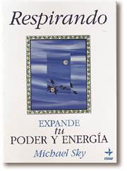 RESPIRANDO : EXPANDE TU PODER Y ENERGÍA