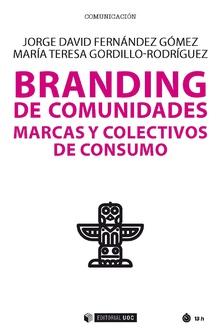 BRANDING DE COMUNIDADES MARCAS Y COLECTIVOS DE CONSUMO.